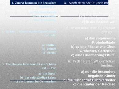 1. Zuerst kommen die deutschen Kinder in … a) die Grundschule b) die Realsch...