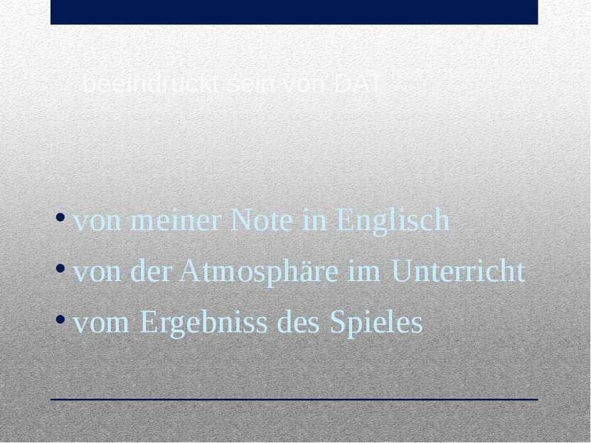 beeindruckt sein von DAT von meiner Note in Englisch von der Atmosphäre im Un...