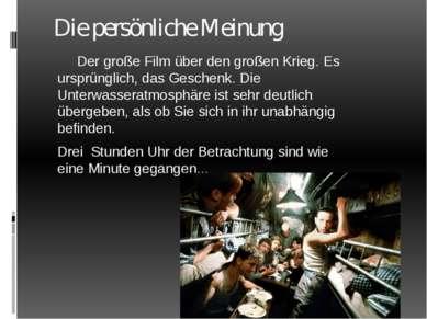 Die persönliche Meinung Der große Film über den großen Krieg. Es ursprünglich...