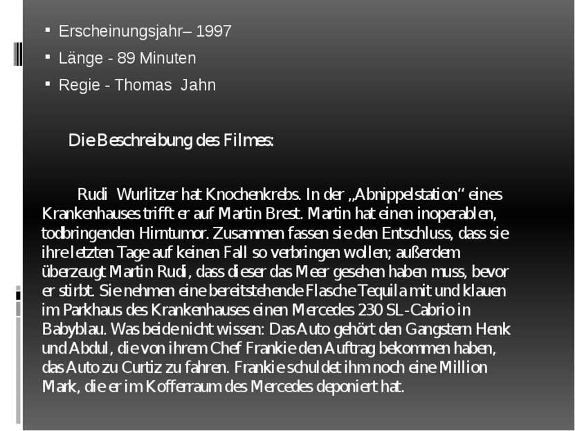 Erscheinungsjahr– 1997 Länge - 89 Minuten Regie - Thomas Jahn Die Beschreibun...