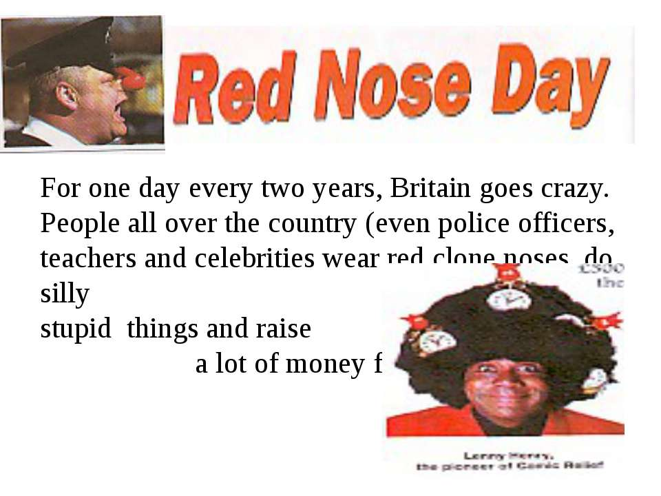 For one day every two years, Britain goes crazy. People all over the country ...