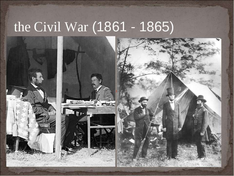 the Civil War (1861 - 1865)