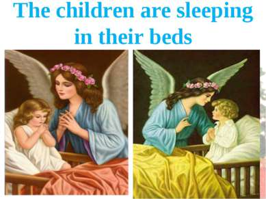 The children are sleeping in their beds