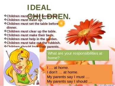 IDEAL CHILDREN. Children must do their homework. Children must wash up. Child...