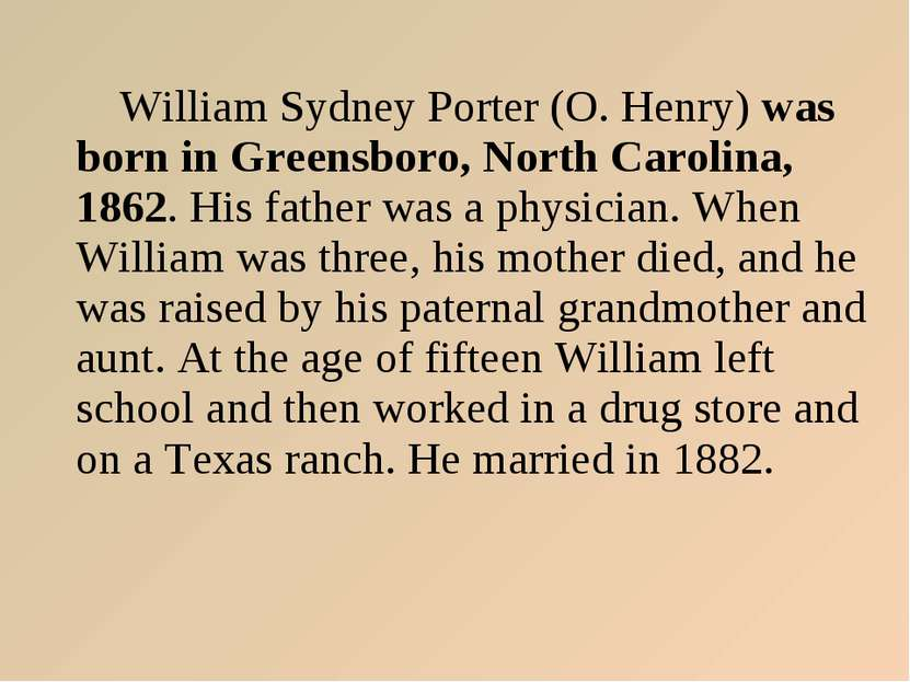 William Sydney Porter (O. Henry) was born in Greensboro, North Carolina, 1862...