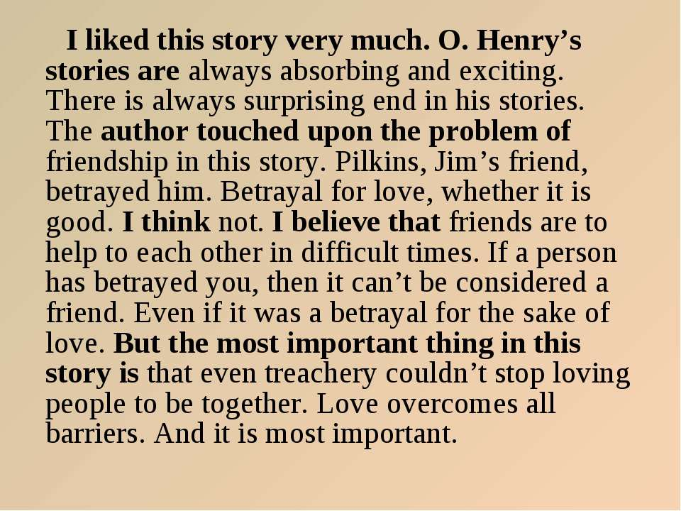 I liked this story very much. O. Henry's stories are always absorbing and exc...