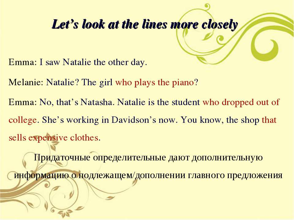 Let's look at the lines more closely Emma: I saw Natalie the other day. Melan...