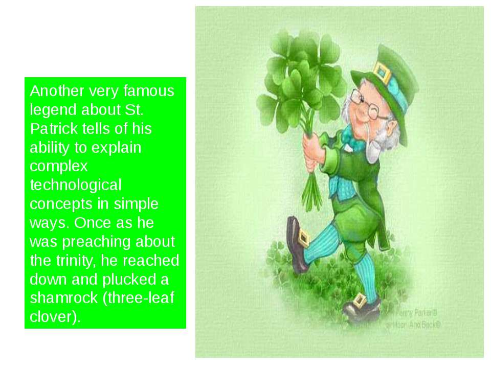 Another very famous legend about St. Patrick tells of his ability to explain ...