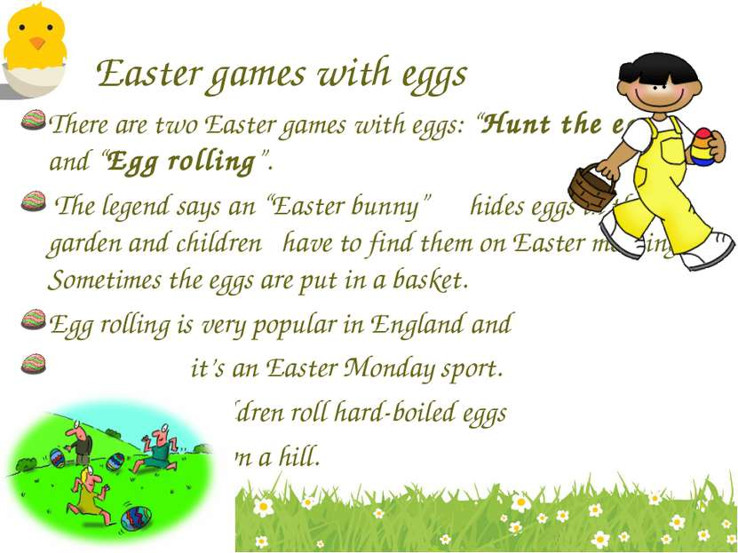"Easter games with eggs There are two Easter games with eggs: ""Hunt the egg"" a..."