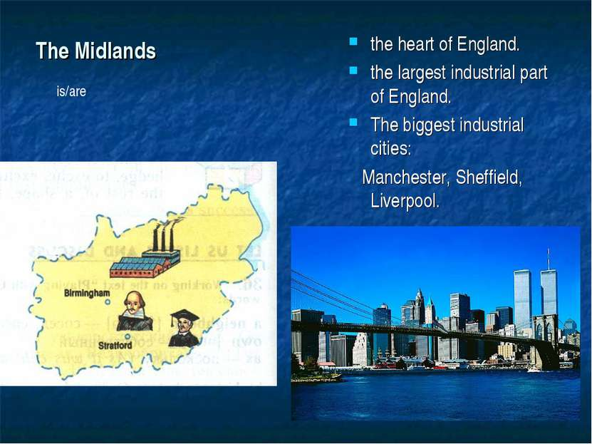 The Midlands the heart of England. the largest industrial part of England. Th...