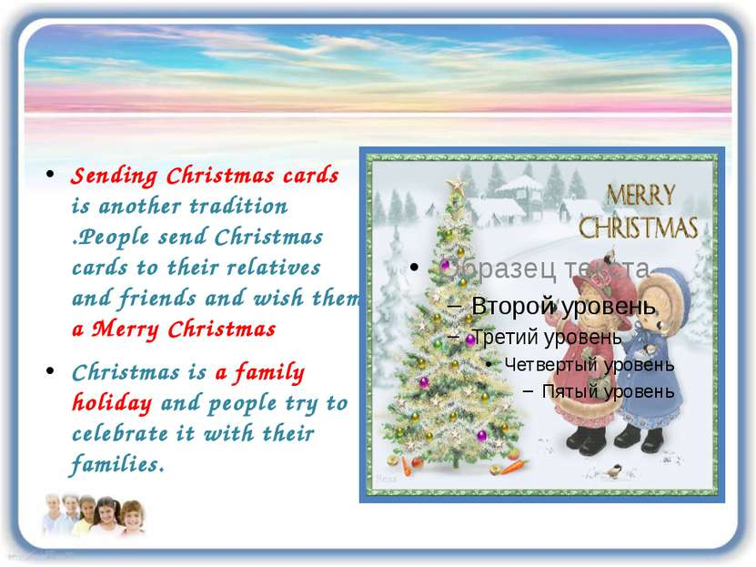 Sending Christmas cards is another tradition .People send Christmas cards to ...