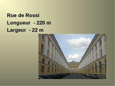 Rue de Rossi Longueur - 220 m Largeur - 22 m