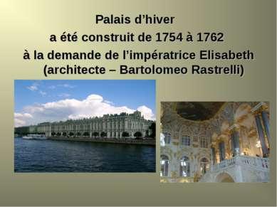 Palais d'hiver a été construit de 1754 à 1762 à la demande de l'impératrice E...