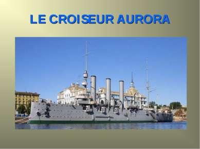 LE CROISEUR AURORA