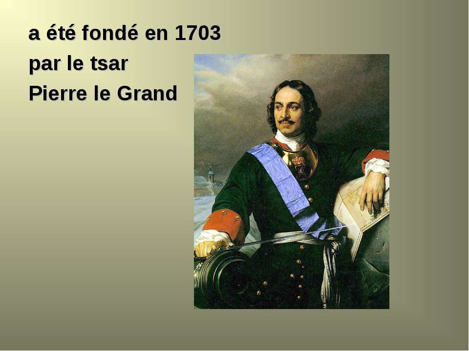 a été fondé en 1703 par le tsar Pierre le Grand
