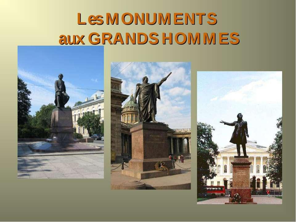 Les MONUMENTS aux GRANDS HOMMES