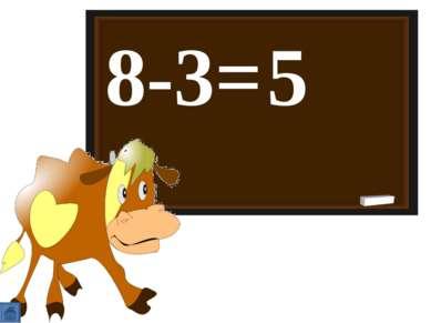 8-3= 5