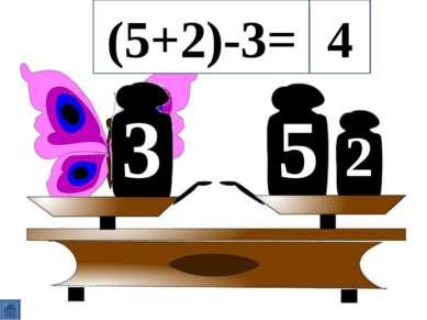 5 3 2 (5+2)-3= 4