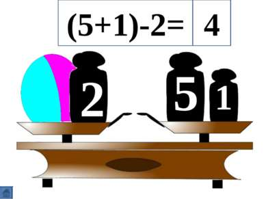 5 2 1 (5+1)-2= 4