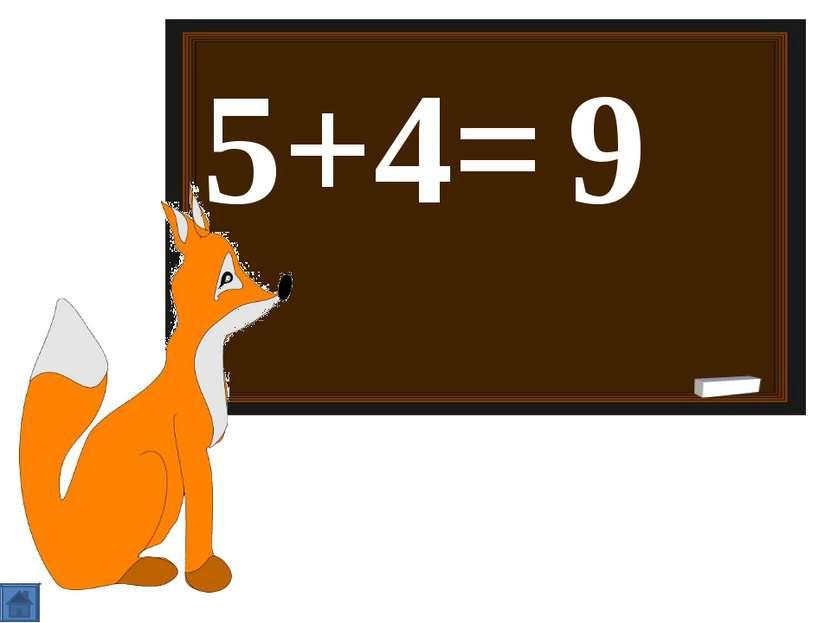 5+4= 9