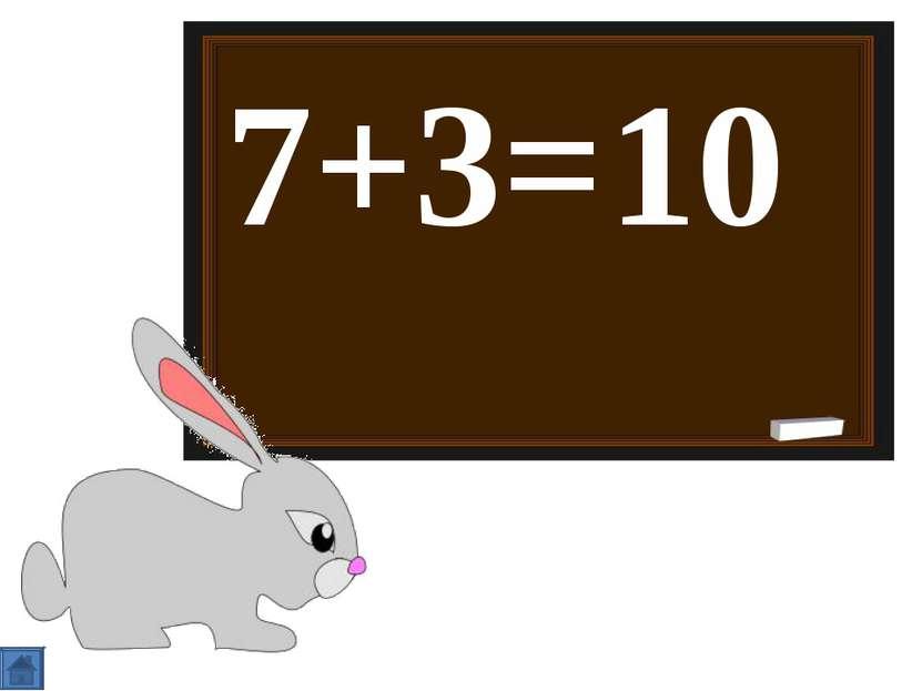 7+3= 10