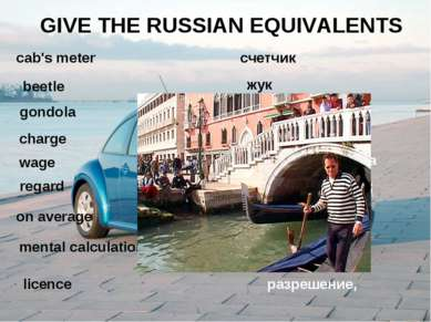 GIVE THE RUSSIAN EQUIVALENTS cab's meter beetle gondola charge wage on averag...