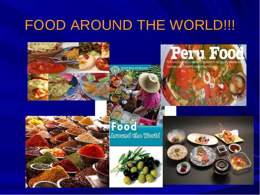 FOOD AROUND THE WORLD!!!
