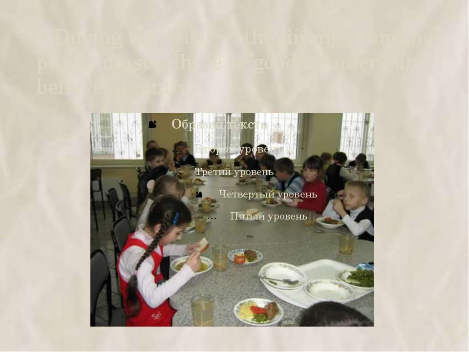 8.During the meal in the dining room the pupils must adhere to good manners a...