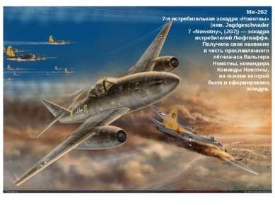 Me-262 7-я истребительная эскадра «Новотны» (нем. Jagdgeschwader 7 «Nowotny»,...