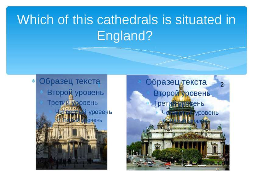 Which of this cathedrals is situated in England? 1 2