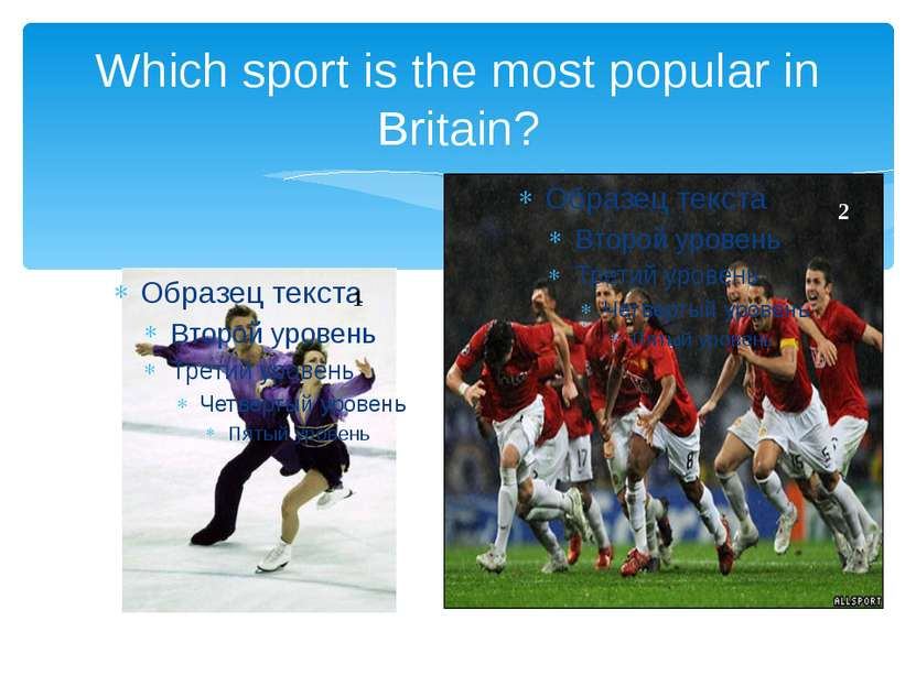 Which sport is the most popular in Britain? 1 2