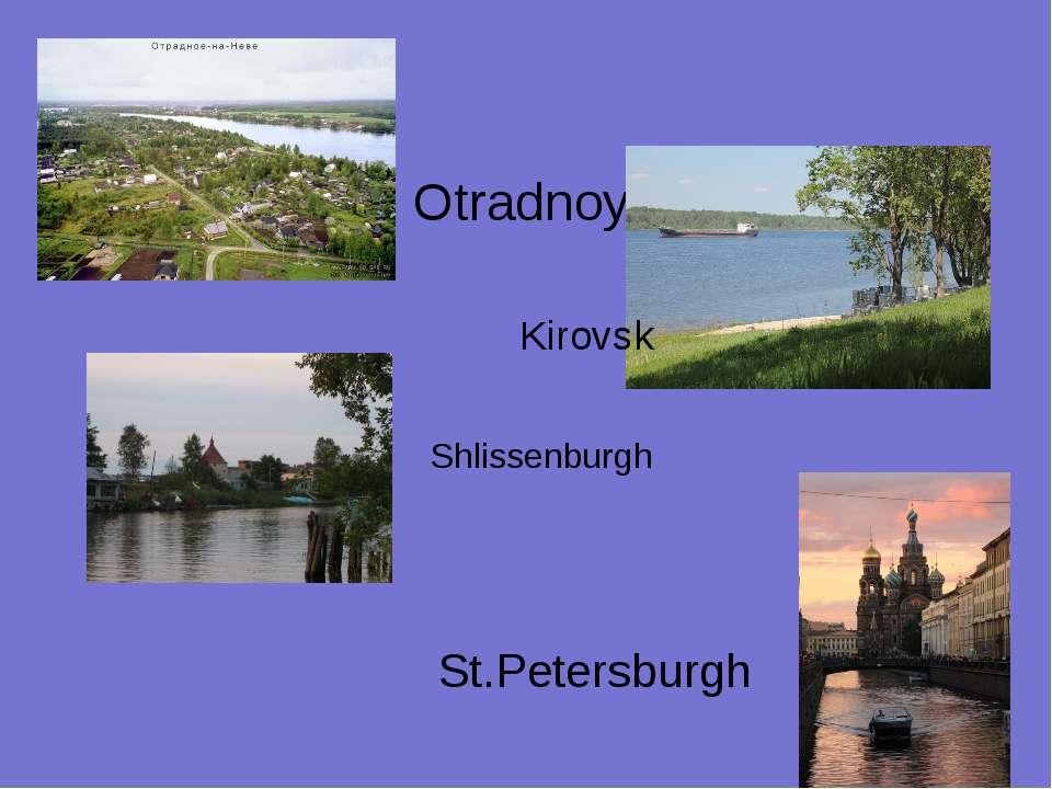 Otradnoye Kirovsk Shlissenburgh St.Petersburgh