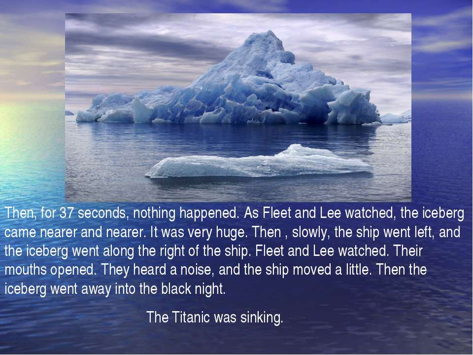 Then, for 37 seconds, nothing happened. As Fleet and Lee watched, the iceberg...