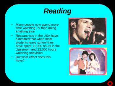 Reading Many people now spend more time watching TV than doing anything else....