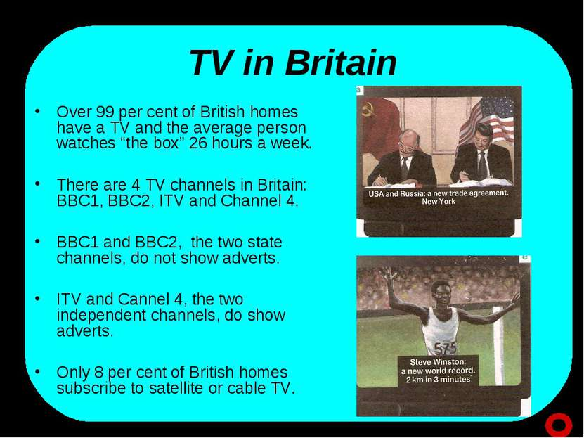 TV in Britain Over 99 per cent of British homes have a TV and the average per...
