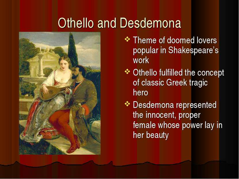 Othello and Desdemona Theme of doomed lovers popular in Shakespeare's work Ot...