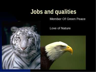 Jobs and qualities Member Of Green Peace Love of Nature