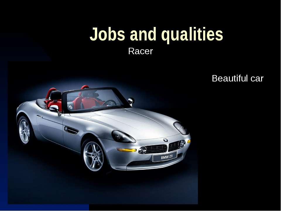 Jobs and qualities Racer Beautiful car