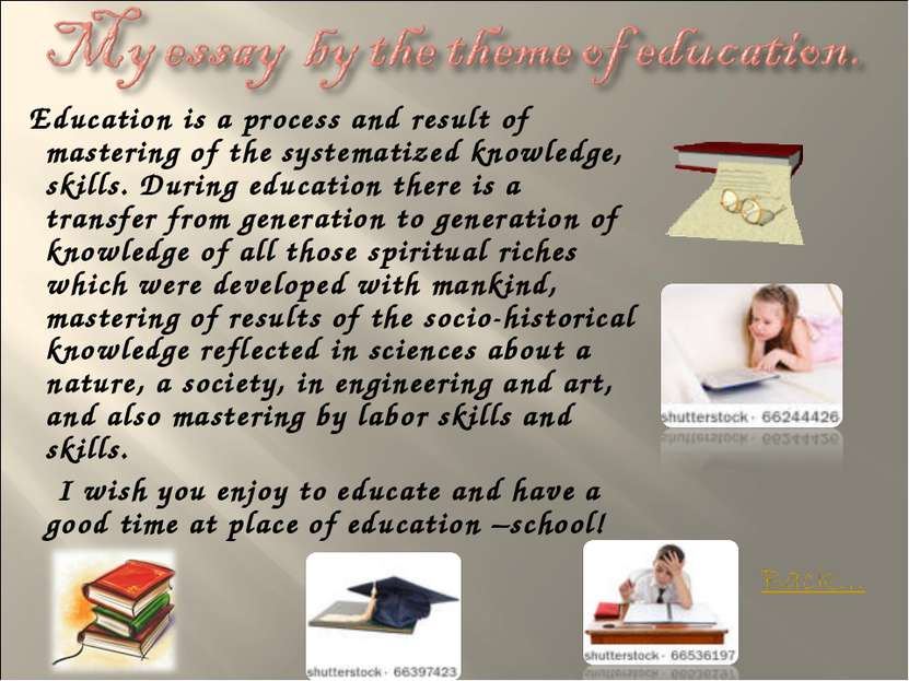 Education is a process and result of mastering of the systematized knowledge,...