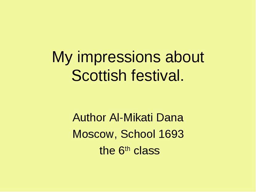 My impressions about Scottish festival. Author Al-Mikati Dana Moscow, School ...