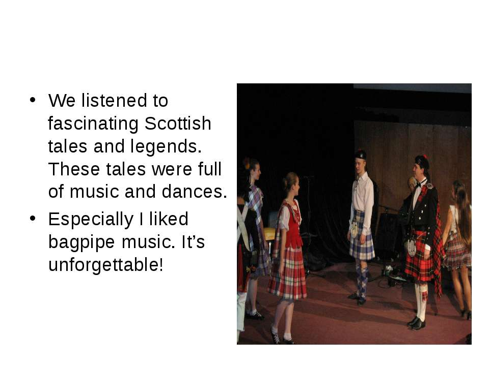 We listened to fascinating Scottish tales and legends. These tales were full ...