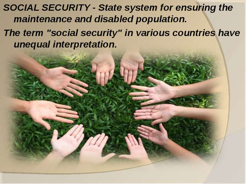 SOCIAL SECURITY - State system for ensuring the maintenance and disabled popu...