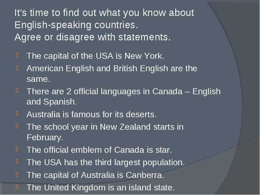 It's time to find out what you know about English-speaking countries. Agree o...