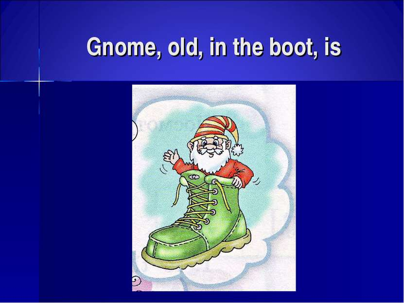 Gnome, old, in the boot, is
