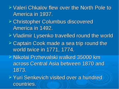 Valeri Chkalov flew over the North Pole to America in 1937. Christopher Colum...