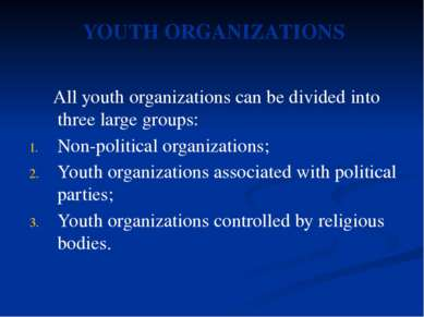 All youth organizations can be divided into three large groups: Non-political...