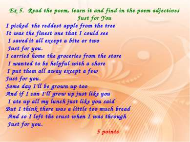 Ex 5. Read the poem, learn it and find in the poem adjectives Just for You I ...