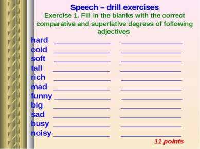 Speech – drill exercises Exercise 1. Fill in the blanks with the correct comp...