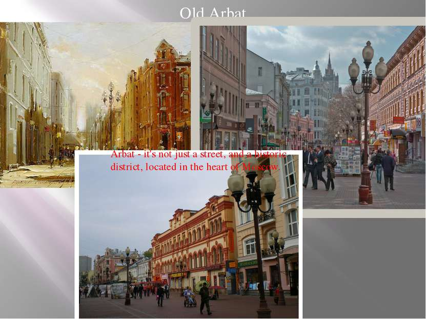Old Arbat Arbat - it's not just a street, and a historic district, located in...