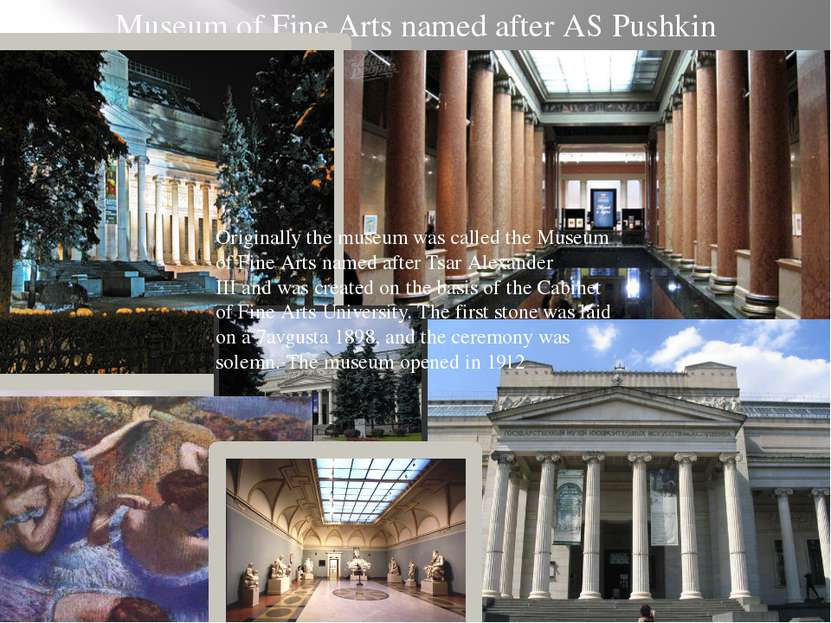 Museum of Fine Arts named after AS Pushkin Originally the museum was called t...